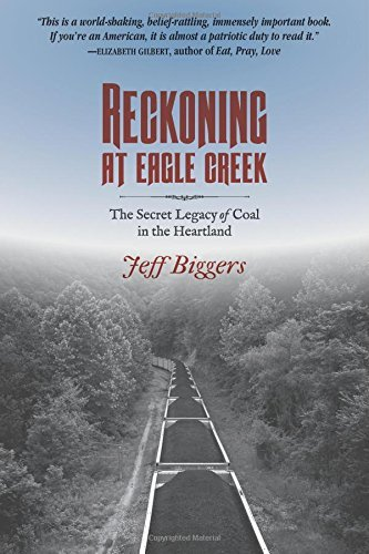 reckoning-at-eagle-creek-the-secret-legacy-of-coal-in-the-heartland-by-jeff-biggers-2014-09-24