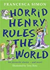 Horrid Henry Rules the World by Francesca Simon published by Orion Publishing Group (2007) [Hardcover]