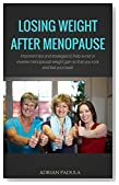 Losing Weight After Menopause: Simple strategies to help reverse menopausal weight gain! (how to lose weight during menopause, foods to help lose weight, losing weight after 50)