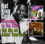 echange, troc Nat King Cole - Welcome To The Club/ Tell Me About Yourse