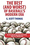 img - for The Best (and Worst) of Baseball's Modern Era: The Top (and Bottom) Teams and Players From 1961 Through 2016 book / textbook / text book