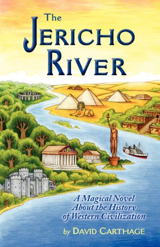 The Jericho River: A Magical Novel about the History of Western Civilization