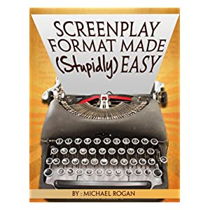 Screenplay Format Made (Stupidly) Easy (ScriptBully Book Series)