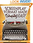 Screenplay Format Made (Stupidly) Eas...