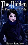 The Hidden: A Fenris Lyall Tale (Werewolves and Shifters Book 1)
