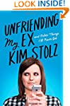 Unfriending My Ex: And Other Things I...