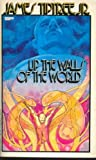 Up Walls of the World (0425038807) by James Tiptree