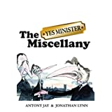 "The ""Yes Minister"" Miscellanyby Antony Jay"