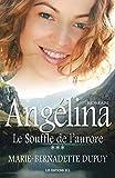 Le Souffle de l'aurore: Saga Ang�lina, tome 3