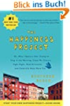 The Happiness Project: Or, Why I Spen...