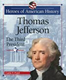 Thomas Jefferson: The Third President (Heroes of American History) (076601861X) by Ford, Carin T.