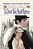 To Dust You Shall Return (A Lord Danvers Mystery) (The Lord Danvers Mysteries)