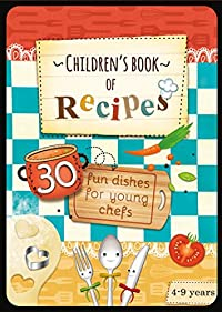 Children's Book Of Recipes: 30 Fun Dishes For Young Chefs by Joanna Mentel ebook deal