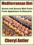 Mediterranean Diet: Sweet and Savory Mini-Tarts From Appetizers to Desserts