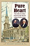 Pure Heart: The Faith of a Father and Son in the War for a More Perfect Union (Civil War in the N…