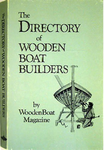 Directory of Wooden Boat Builders: A Guide to