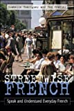 Streetwise French: (Book only): Speak and Understand Everyday French (Streetwise...Series) (0658004166) by Isabelle Rodrigues
