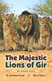img - for The Majestic Lions of Gir book / textbook / text book