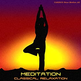 Meditation - Classical Relaxation Vol. 4
