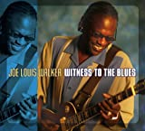 Joe Louis Walker - Witness To The Blues