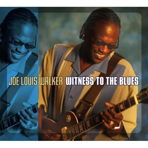Joe Louis Walker - Witness To The Blues (Stony Plain Records)