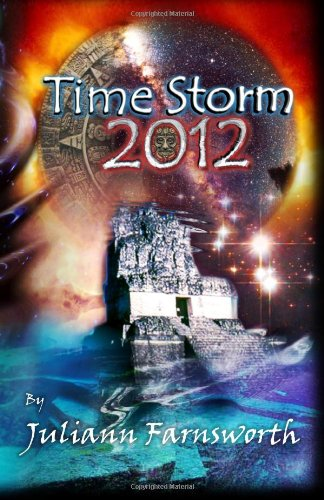 Time Storm 2012: Atlantis and the Mayan Prophecy