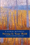 Strong Is Your Hold (1852247681) by Kinnell, Galway