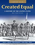 img - for Created Equal: A History of the United States, Brief Edition, Combined Volume (3rd Edition) book / textbook / text book