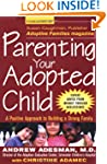 Parenting Your Adopted Child: A Posit...