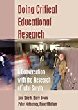 img - for Doing Critical Educational Research: A Conversation with the Research of John Smyth (Teaching Contemporary Scholars) book / textbook / text book