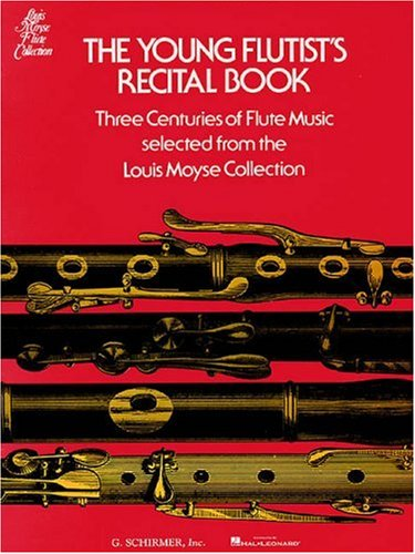 Young Flutist's Recital Book: 3 Centuries of Flute Music (Louis Moyse Flute Collection)