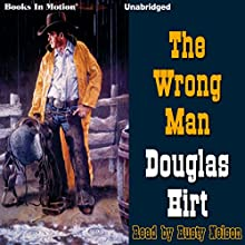 The Wrong Man (       UNABRIDGED) by Douglas Hirt Narrated by Rusty Nelson