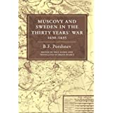 "Muscovy and Sweden in the Thirty Years' War 1630-1635von ""B. F. Porshnev"""