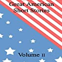 Great American Short Stories: Volume 2 (       UNABRIDGED) by Mark Twain, O. Henry, Nathaniel Hawthorne Narrated by Walter Covell