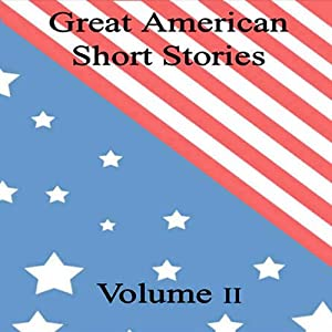 Great American Short Stories: Volume 2 | [Mark Twain, O. Henry, Nathaniel Hawthorne]