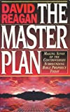 The Master Plan: Making Sense of the Controversies Surrounding Bible Prophecy Today
