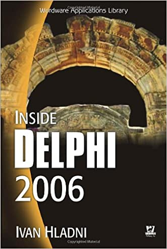 INSIDE DELPHI 2006 (W/CD) (Wordware Delphi Developer's Library)