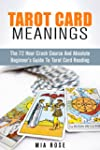 Tarot Card Meanings: The 72 Hour Cras...