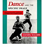 img - for [(Dance and the Specific Image: Improvisation)] [Author: Daniel Nagrin] published on (January, 1994) book / textbook / text book