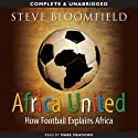 Africa United (       UNABRIDGED) by Steve Bloomfield Narrated by Mark Meadows
