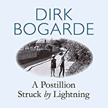A Postillion Struck by Lightning (       UNABRIDGED) by Dirk Bogarde Narrated by Dirk Bogarde
