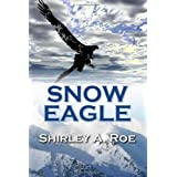 Snow Eagleby Shirley A. Roe