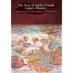The Year of Jubilee Family Legacy Ministry