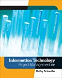 Information Technology Project Management (with Microsoft Project 2007 CD-ROM) (6th ed)