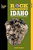 img - for Rockhounding Idaho: A Guide To 99 Of The State's Best Rockhounding Sites (Rockhounding Series) by Romaine, Garret (2010) Paperback book / textbook / text book