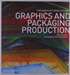Graphics and Packaging Production: Th...