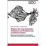 Mapeo de Una Mutaci N Mel Nica En Phalloceros Caudimaculatus: Mapeo genético basado en marcadores moleculares...