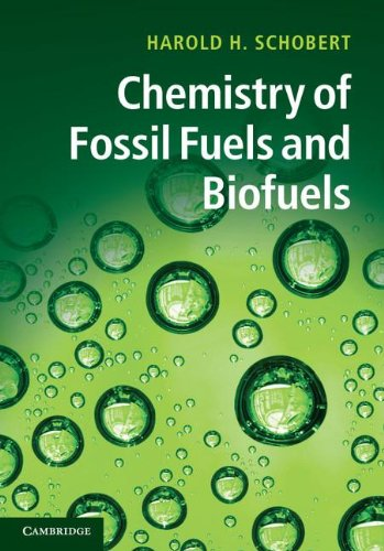 Chemistry of Fossil Fuels and Biofuels (Cambridge Series in Chemical Engineering)