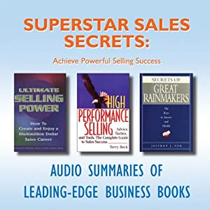 Superstar Sales Secrets: Achieve Powerful Selling Success | [Donald Moine, Ken Lloyd, Terry Beck, Jeffrey J. Fox]
