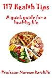 img - for 117 Health Tips: A quick guide for a healthy life (117 Tips) book / textbook / text book